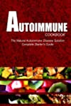 AUTOIMMUNE COOKBOOK - The Natural Aut...