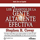 Los 7 Habitos de la Gente Altamente Efectiva [The 7 Habits of Highly Effective People] (       ABRIDGED) by Stephen R. Covey Narrated by Alejo Felipe