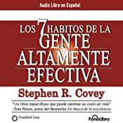 Los 7 Habitos de la Gente Altamente Efectiva [The 7 Habits of Highly Effective People] | [Stephen R. Covey]