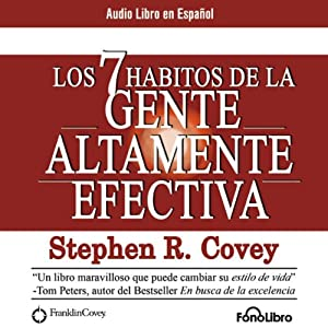 Los 7 Habitos de la Gente Altamente Efectiva [The 7 Habits of Highly Effective People] Performance