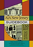 img - for AIA New Jersey Guidebook: 150 Best Buildings and Places (Rivergate Books) book / textbook / text book