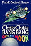 Frank Cottrell Boyce Chitty Chitty Bang Bang 3: Over the Moon