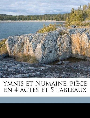 Ymnis et Numaine; pièce en 4 actes et 5 tableaux
