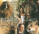 img - for Of Earth and Elders: Visions and Voices from Native America by Serle Chapman (1998-11-02) book / textbook / text book