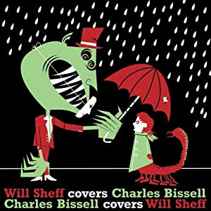 Will Sheff Covers Charles Bissell / Charles Bissell Covers Will Sheff [Vinyl]