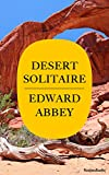 Desert Solitaire: A Season in the Wilderness (Edward Abbey Series Book 1)