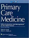 Primary Care Medicine: Office Evaluation and Management of the Adult Patient (Primary Care Medicine ( Goroll ))