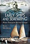 Early Ships and Seafaring: Water Tran...
