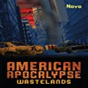 American Apocalypse Wastelands (       UNABRIDGED) by  Nova Narrated by Erik Sandvold