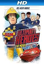 Fireman Sam: Ultimate Heroes - The Movie [HD]
