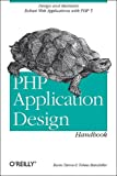 PHP Application Design Handbook (0596007086) by Tatroe, Kevin