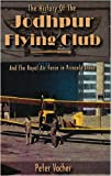 Peter Vacher The History of the Jodhpur Flying Club And The Royal Air Force in Princely India