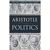 Politics (Dover Thrift Editions) ~ Aristotle