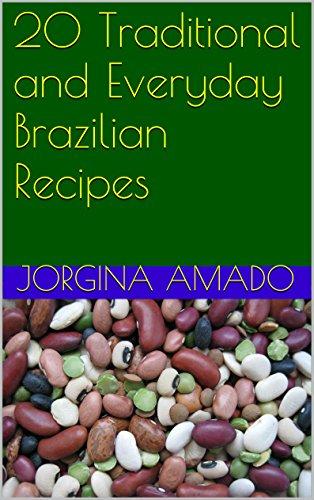 20 Traditional and Everyday Brazilian Recipes by Jorgina Amado