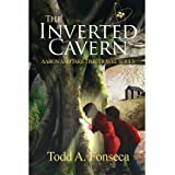 [ { THE INVERTED CAVERN: AARON AND JAKE TIME TRAVEL ADVENTURES } ] by Fonseca, Todd A (AUTHOR) Nov-18-2011 [ Paperback...