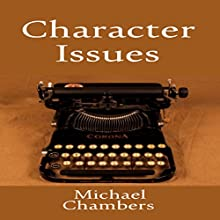 Character Issues Audiobook by Michael Chambers Narrated by Mike Bender