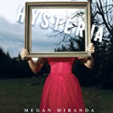 Hysteria (       UNABRIDGED) by Megan Miranda Narrated by Holly Fielding