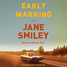 Early Warning: A Novel (       UNABRIDGED) by Jane Smiley Narrated by Lorelei King