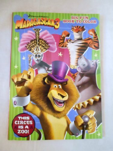 Madagascar 3 Big Fun Book to Color - Coloring Book This Circus is a Zoo