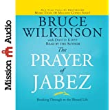 The Prayer of Jabez: Breaking Through to the Blessed Life (Unabridged)