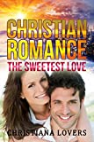 RELIGIOUS FICTION: The Sweetest Love (Christian Mystery, Religious Books, Christian Suspense, Religious Romance) (Historical Romance, Christian, Religious ... Historical Fiction, Romance Book 5)