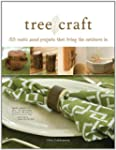 Tree Craft: 35 Rustic Wood Projects T...