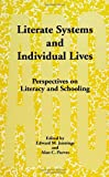 img - for Literate Systems and Individual Lives: Perspectives on Literacy and Schooling (SUNY Series, Literacy, Culture, and Learning) (Literacy, Culture and Learning : Theory and Practice) book / textbook / text book