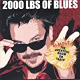 2000 Lbs of Blues Almost the Greatest Show on Earth