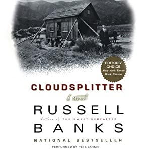 Cloudsplitter: A Novel | [Russell Banks]