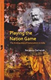 img - for Playing the Nation Game: The Ambiguities of Nationalism in India book / textbook / text book