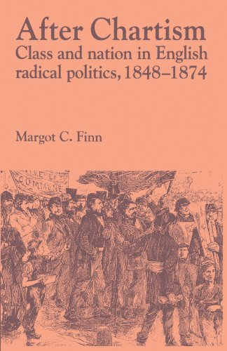 After Chartism: Class and Nation in English Radical Politics 1848-1874 (Past and Present Publications)