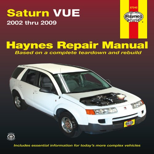 Saturn Vue 2002 thru 2009 (Haynes Repair Manual), by Editors of Haynes Manuals