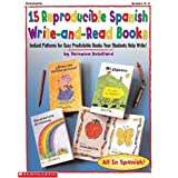 15 Reproducible Spanish Write-And-Read Books: Instant Patterns for Easy Predictable Books for Students Help Write! ~ V. E. Robillard