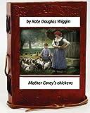 Mother Carey's chickens.By Kate Douglas Wiggin (Children's Classics)