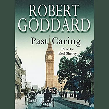 Past Caring Audiobook Robert Goddard Audiblecouk