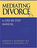 Mediating Divorce: A Step-by-Step Manual