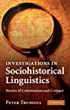 Investigations in Sociohistorical Linguistics: Stories of Colonisation and Contact (0521132932) by Trudgill, Peter