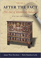 After the Fact The Art of Historical Detection Volume 1 by James West Davidson