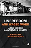 img - for Unfreedom and Waged Work: Labour in India's Manufacturing Industry book / textbook / text book