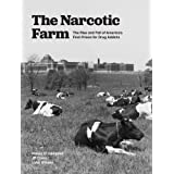 The Narcotic Farm: The Rise and Fall of America's First Prison for Drug Addicts ~ Nancy D. Campbell