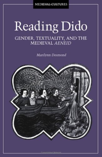 Reading Dido: Gender, Textuality, and the Medieval Aeneid (Medieval Cultures)