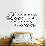 30*66cm And in the end, the love you take, is equal to the love you make Love wall sticker for home inspirational words vinyl