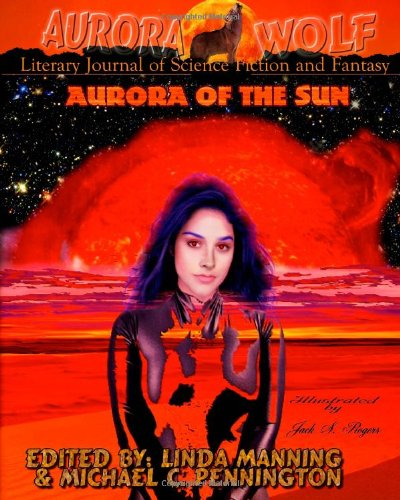 Aurora of the Sun: Aurora Wolf Literary Journal