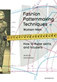 Antonio Donnanno Fashion Patternmaking Techniques: Women & Men: How to Make Skirts and Trousers: 1