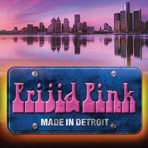 Frijid Pink - Made In Detroit - Zortam Music