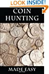 Coin Hunting Made Easy: Finding Silve...