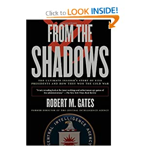 From the Shadows: The Ultimate Insider's Story of Five Presidents and How They Won the Cold War by Robert M. Gates