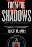 From the Shadows: The Ultimate Insiders Story of Five Presidents and How They Won the Cold War