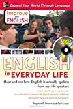 img - for Improve Your English: English in Everyday Life (DVD w/ Book): Hear and see how English is actually spoken--from real-life speakers book / textbook / text book