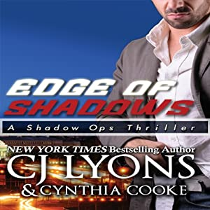 Edge of Shadows: Shadow Ops, Book 3 | [CJ Lyons, Cynthia Cooke]